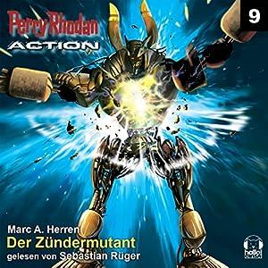 Der Zündermutant (Perry Rhodan Action 9) Hörbuch