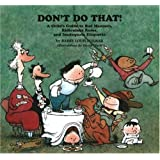 Don't Do That: A Child's Guide to Bad Manners, Ridiculous Rules, and Inadequate Etiquette [Hardcover]