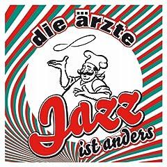 Die Ärzte – Jazz ist anders