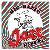 """Jazz ist anders (inkl. 3-Track Bonus-Download-EP)von """"Die �rzte"""""""