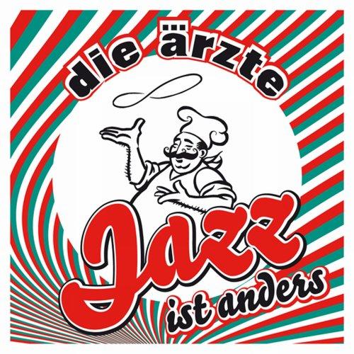 DIE AERZTE - Jazz ist anders (PROMO) - Zortam Music