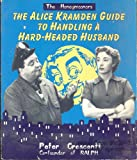The Alice Kramden Guide to Handling a Hard-Headed Husband (The Honeymooners)