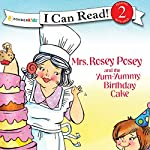 Mrs. Rosey Posey and the Yum-Yummy Birthday Cake | Robin Jones Gunn