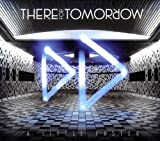 There For Tomorrow - A Little Faster