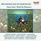 The Golden Age of Light Music: Amor, Amor: Music for Romance