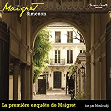 La première enquête de Maigret (Commissaire Maigret)   Livre audio Auteur(s) : Georges Simenon Narrateur(s) : Marcel Mouloudji, Vanina Michel