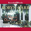 House on Olive Street (       UNABRIDGED) by Robyn Carr Narrated by Christina Moore