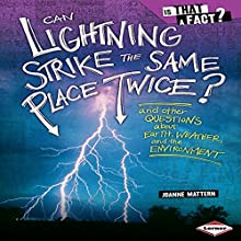 Can Lightning Strike the Same Place Twice?: And Other Questions about Earth, Weather, and the Environment (Is That a Fact?) Audiobook by Joanne Mattern Narrated by  Intuitive
