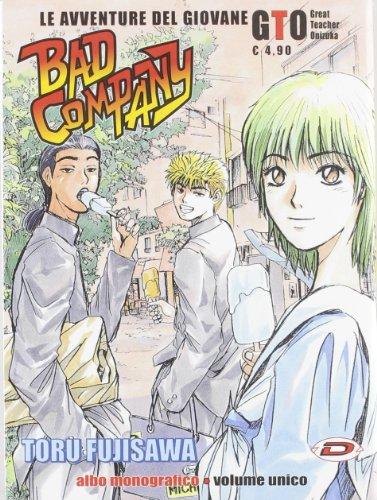 Bad Company. Le avventure del Giovane G.T.O.