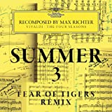 Summer 3 - Recomposed By Max Richter - Vivaldi: The Four Seasons (Fear Of Tigers Remix)