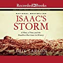 Isaac's Storm: A Man, a Time, and the Deadliest Hurricane in History Audiobook by Erik Larson Narrated by Richard Davidson
