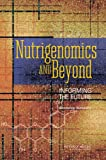 img - for Nutrigenomics and Beyond: Informing the Future - Workshop Summary book / textbook / text book