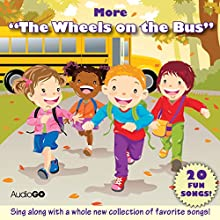 More 'The Wheels on the Bus': More Favorite Preschool Songs Audiobook by  AudioGO (compilation) Narrated by Susan Boyce, Brian Jones