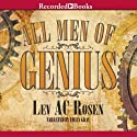 All Men of Genius (       UNABRIDGED) by Lev AC Rosen Narrated by Emily Gray