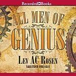 All Men of Genius | Lev AC Rosen