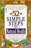img - for 52 Simple Steps to Natural Health: A Week-By-Week Guide to More Healthful Living by Mark Mayell (1995-07-06) book / textbook / text book