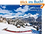 Graub�nden Engadin 2016 (Wandkalender...