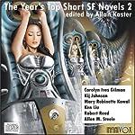 The Year's Top Short SF Novels 2   Carolyn Ives Gilman,Kij Johnson,Mary Robinette Kowal,Ken Liu,Robert Reed,Alllen M. Steele
