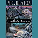 Death of a Dreamer Audiobook by M. C. Beaton Narrated by Graeme Malcolm