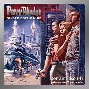 Der Zeitlose - Teil 4 (Perry Rhodan Silber Edition 88) Hörbuch