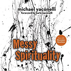 Messy Spirituality Audiobook