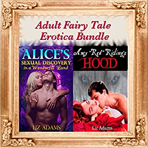 'Alice's Sexual Discovery in a Wonderful Land' and 'Amy Red Riding's Hood' | [Liz Adams]