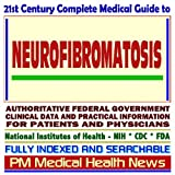 21st Century Complete Medical Guide to Neurofibromatosis, von Recklinghausens Disease, Authoritative Government...