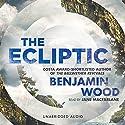 The Ecliptic Audiobook by Benjamin Wood Narrated by Jane MacFarlane