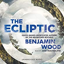 The Ecliptic (       UNABRIDGED) by Benjamin Wood Narrated by Jane MacFarlane