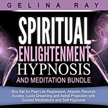 Spiritual Enlightenment Hypnosis and Meditation Bundle (       UNABRIDGED) by Gelina Ray Narrated by Tanya Shaw