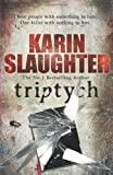 Karin Slaughter Triptych: (Will Trent / Atlanta series 1)