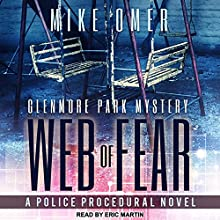 Web of Fear: Glenmore Park Mystery Series, Book 3 Audiobook by Mike Omer Narrated by Eric Martin