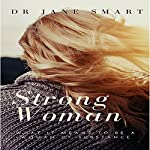 Strong Woman: What It Means to Be a Woman of Substance | Dr. Jane Smart