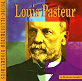Louis Pasteur: A Photo-Illustrated Biography (Photo-Illustrated Biographies)
