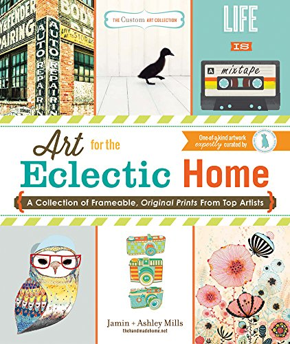 The Custom Art Collection: Art for the Eclectic Home: A Collection of Frameable, Original Prints from Top Artists