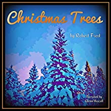 Christmas Trees (       UNABRIDGED) by Robert Frost Narrated by Glenn Hascall