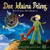 Der Planet des Orakels (Der kleine Prinz 25): Das Original-Hörspiel zur TV-Serie | Thomas Karallus