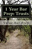 img - for 1 Year Bar Prep: Trusts: Trusts are another frequently tested area of the bar examination. Creation, type, identification of beneficiaries and ... for breach are the core issues tested. book / textbook / text book