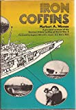 img - for Iron Coffins: A Personal Account of the German U-boat Battles of World War II, book / textbook / text book