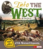 img - for Into the West: Causes and Effects of U.S. Westward Expansion (Cause and Effect) book / textbook / text book