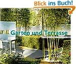 Garten und Terrasse - Das große Ideen...