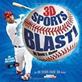 Sports Illustrated Kids 3D Sports Blast! (Sports Illustrated Kids: in Your Face 3d Book)