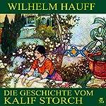 Die Geschichte vom Kalif Storch | Wilhelm Hauff