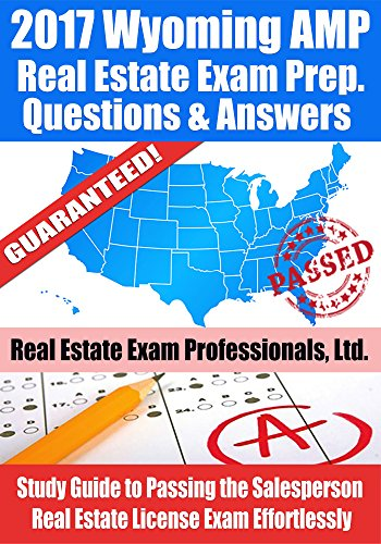 2017-wyoming-amp-real-estate-exam-prep-questions-and-answers-study-guide-to-passing-the-salesperson-