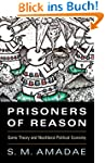 Prisoners of Reason: Game Theory and...