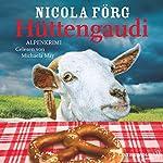 Hüttengaudi (Irmi Mangold 3) | Nicola Förg