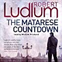 The Matarese Countdown Audiobook by Robert Ludlum Narrated by Michael Prichard