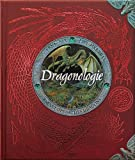 Dragonologie: L'encyclopédie des dragons