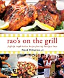 img - for Rao's On the Grill: Perfectly Simple Italian Recipes from My Family to Yours book / textbook / text book