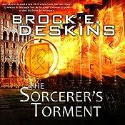The Sorcerer's Torment: The Sorcerer's Path, Book 2 | [Brock Deskins]